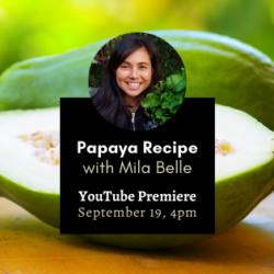 Papaya Recipe with Mila
